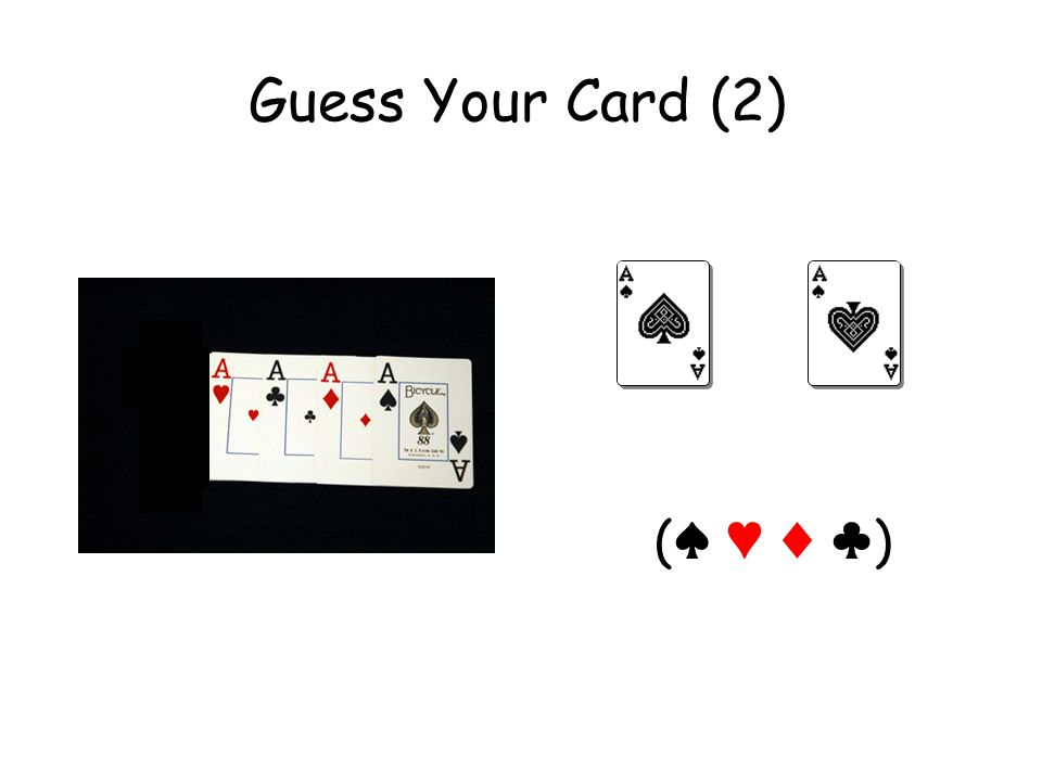 Guess Your Card (2) (♠ ♥ ♦ ♣)(♠ ♥ ♦ ♣)
