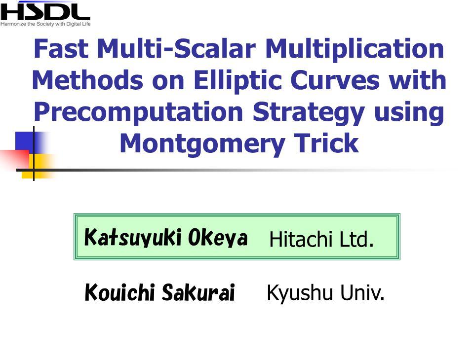 Fast Multi-Scalar Multiplication Methods on Elliptic Curves with Precomputation Strategy using Montgomery Trick Hitachi Ltd.