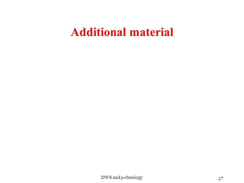 DWS and µ-rheology 27 Additional material