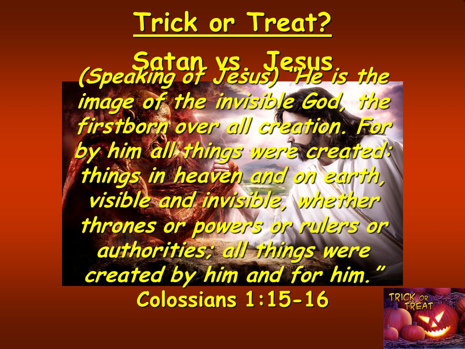 Trick or Treat.Satan vs.