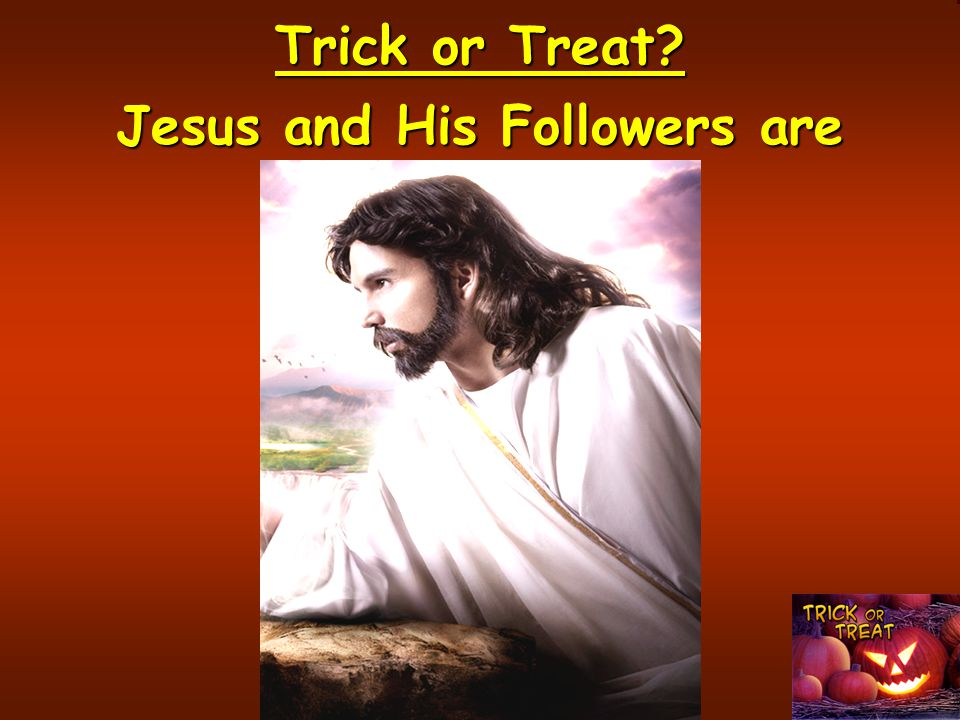 Trick or Treat? Jesus and His Followers are Victorious!