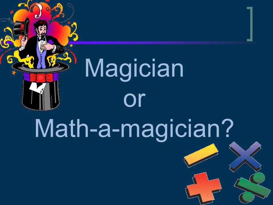 Magician or Math-a-magician
