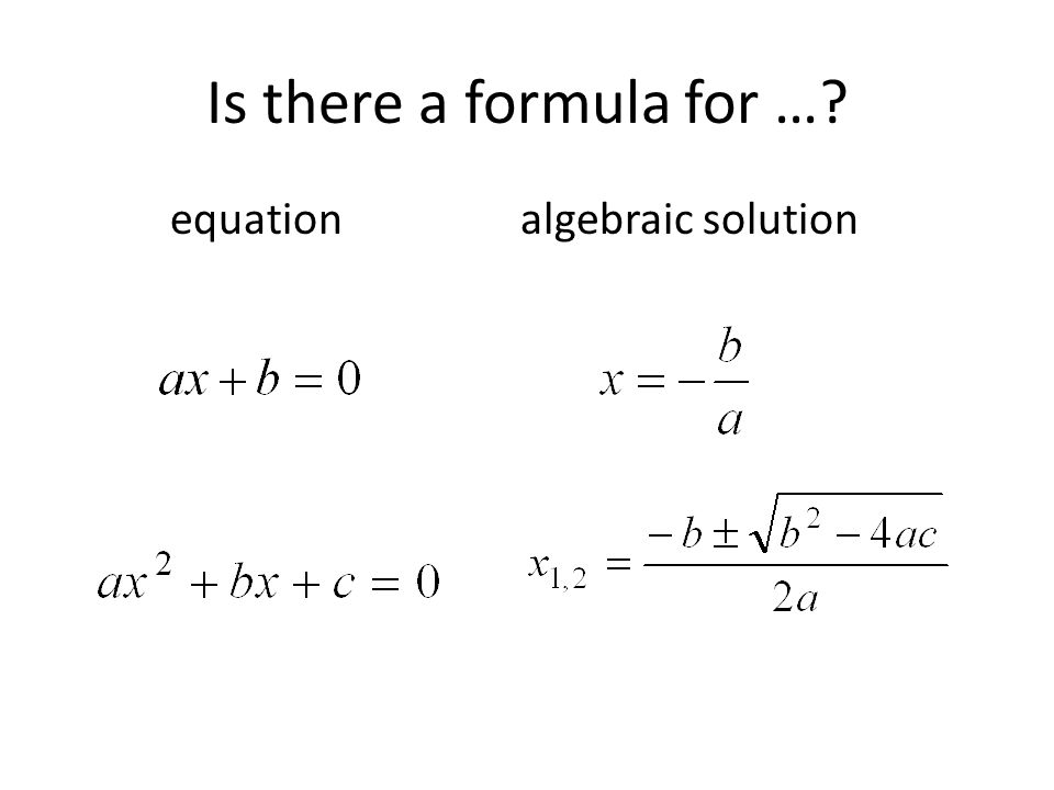 Is there a formula for …? equation algebraic solution