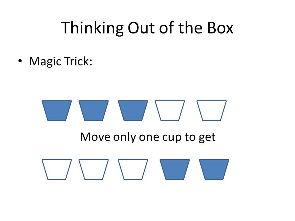 Thinking Out of the Box Magic Trick: Move only one cup to get