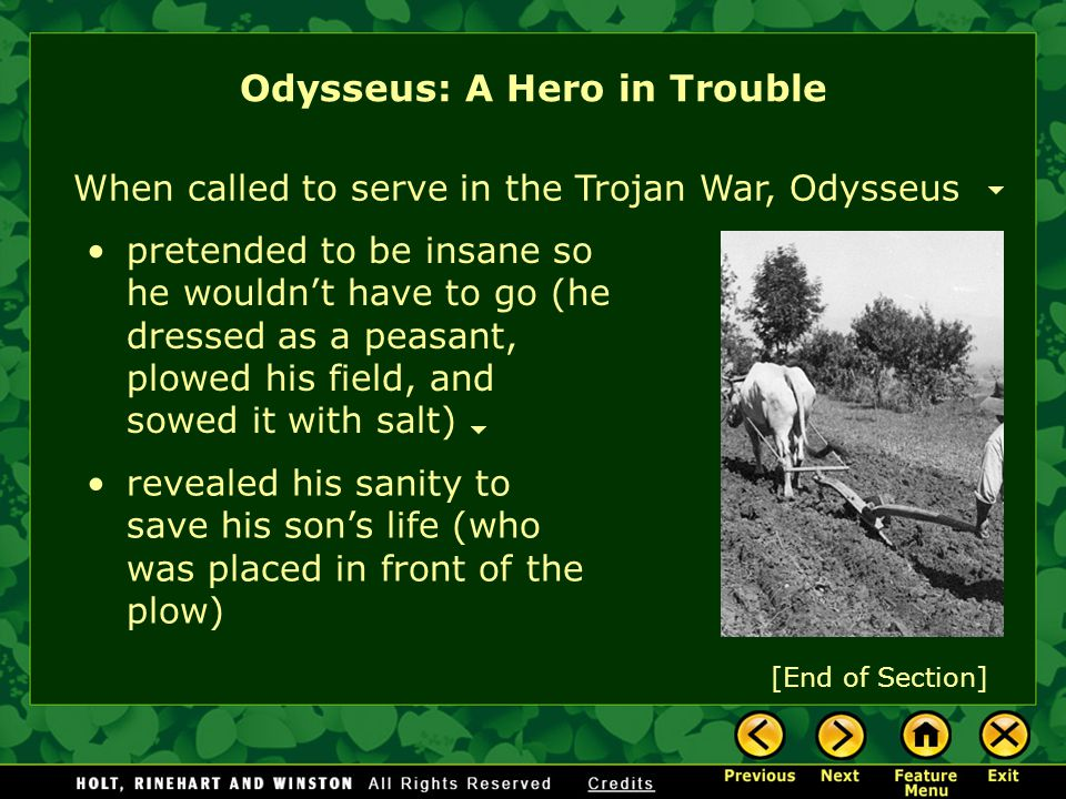 Before the Trojan War, Odysseus Odysseus: A Hero in Trouble married the beautiful and faithful Penelope had one son, Telemachus