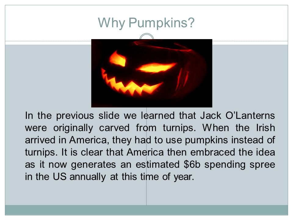 Why Pumpkins.