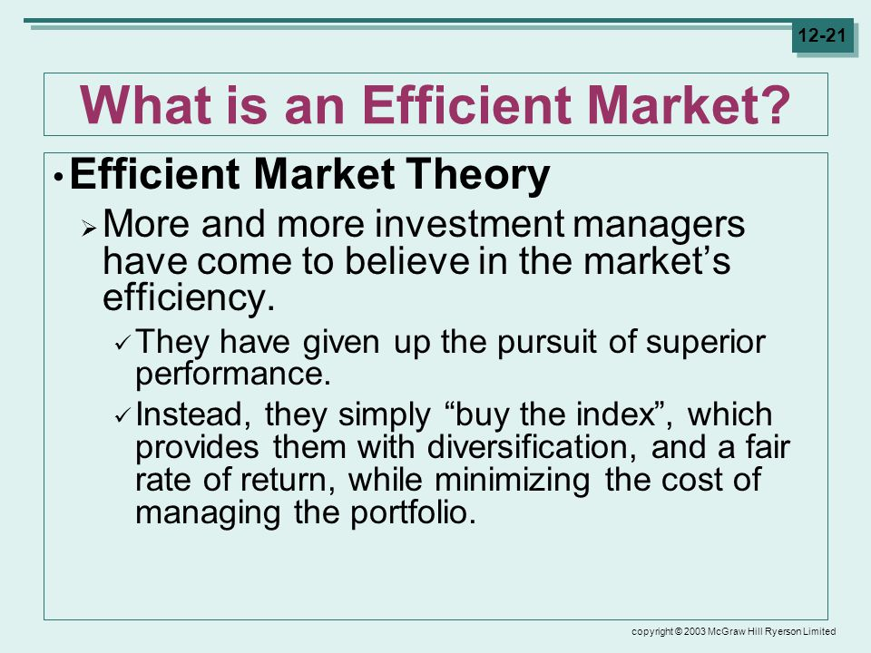 copyright © 2003 McGraw Hill Ryerson Limited 12-21 What is an Efficient Market.
