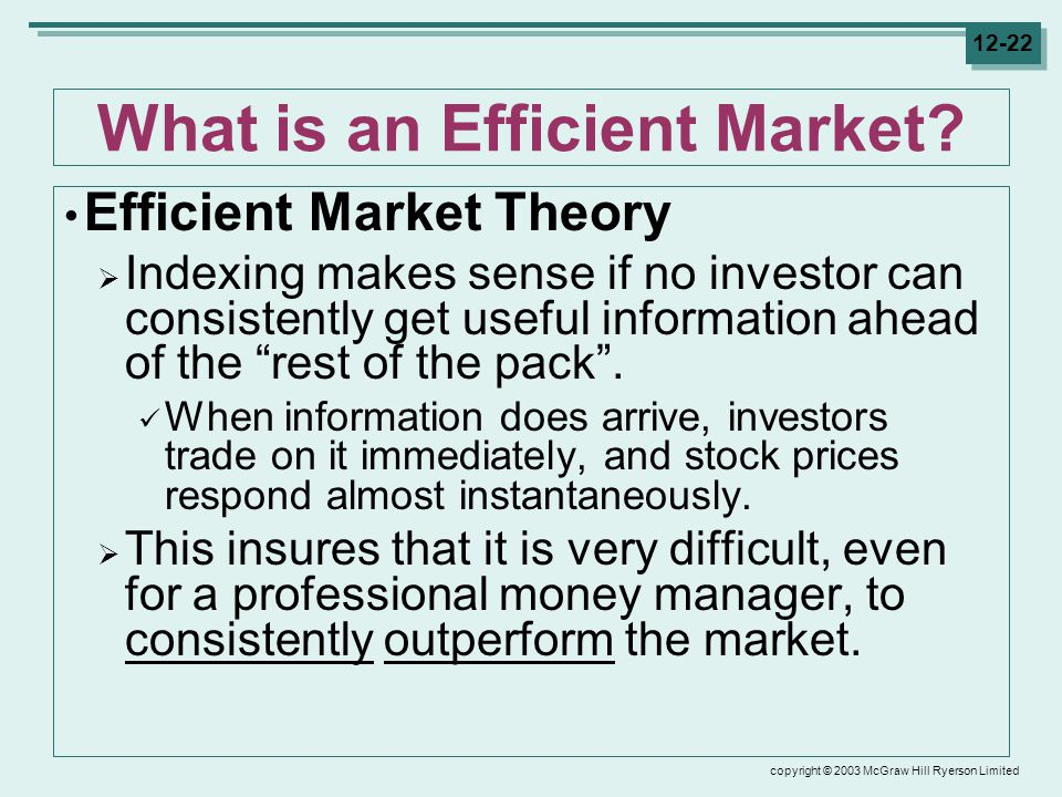copyright © 2003 McGraw Hill Ryerson Limited 12-22 What is an Efficient Market.