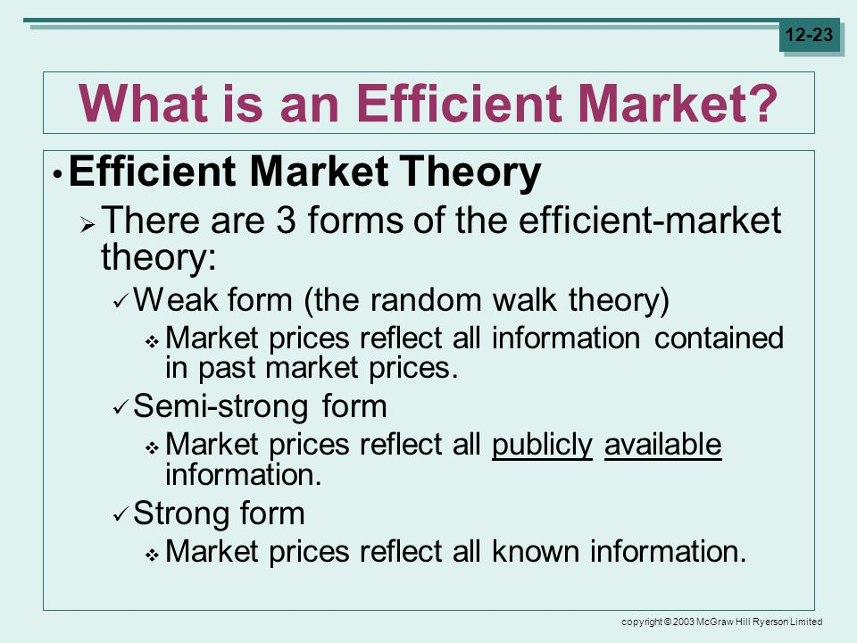copyright © 2003 McGraw Hill Ryerson Limited 12-23 What is an Efficient Market.