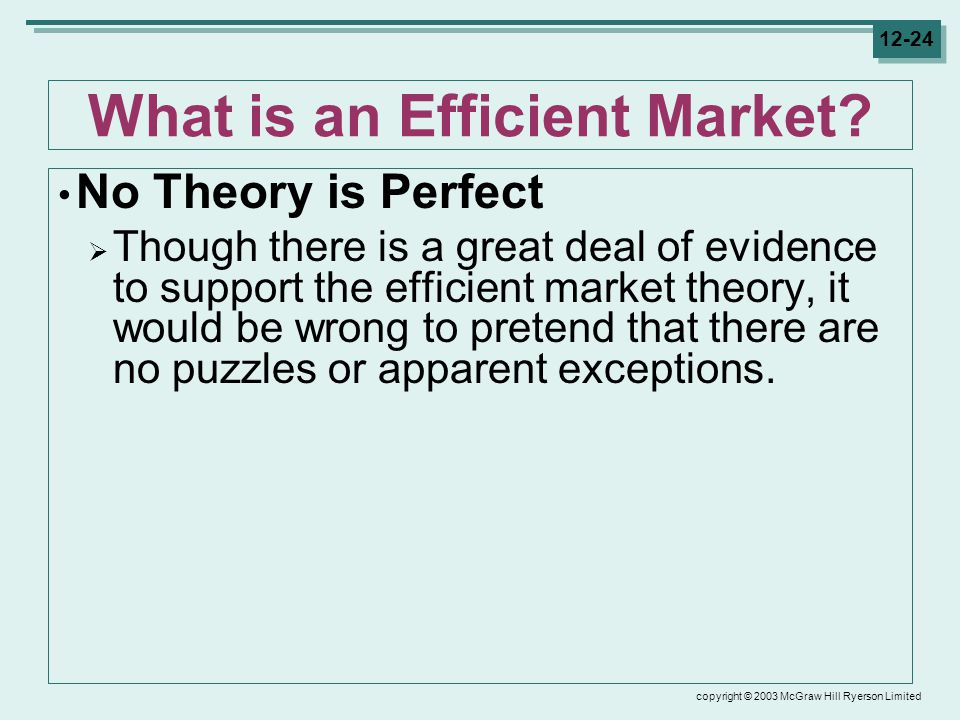 copyright © 2003 McGraw Hill Ryerson Limited 12-24 What is an Efficient Market.