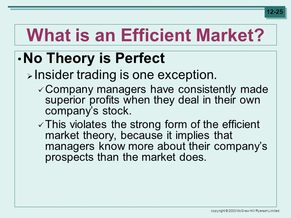 copyright © 2003 McGraw Hill Ryerson Limited 12-25 What is an Efficient Market.