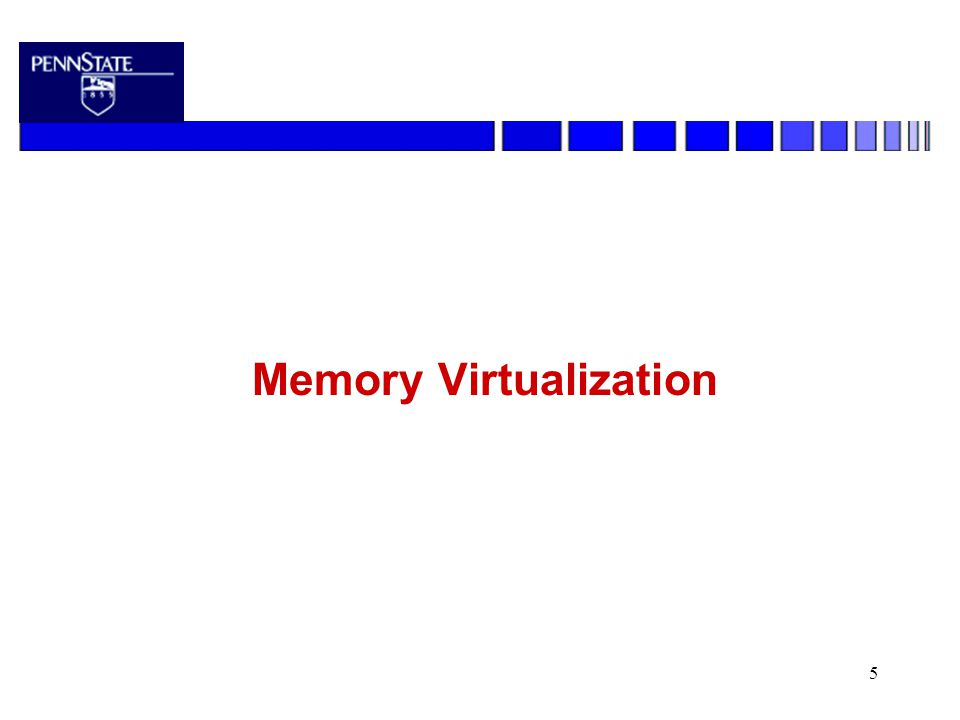 5 Memory Virtualization