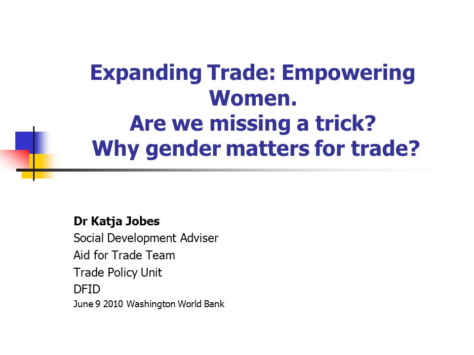 Expanding Trade: Empowering Women. Are we missing a trick.