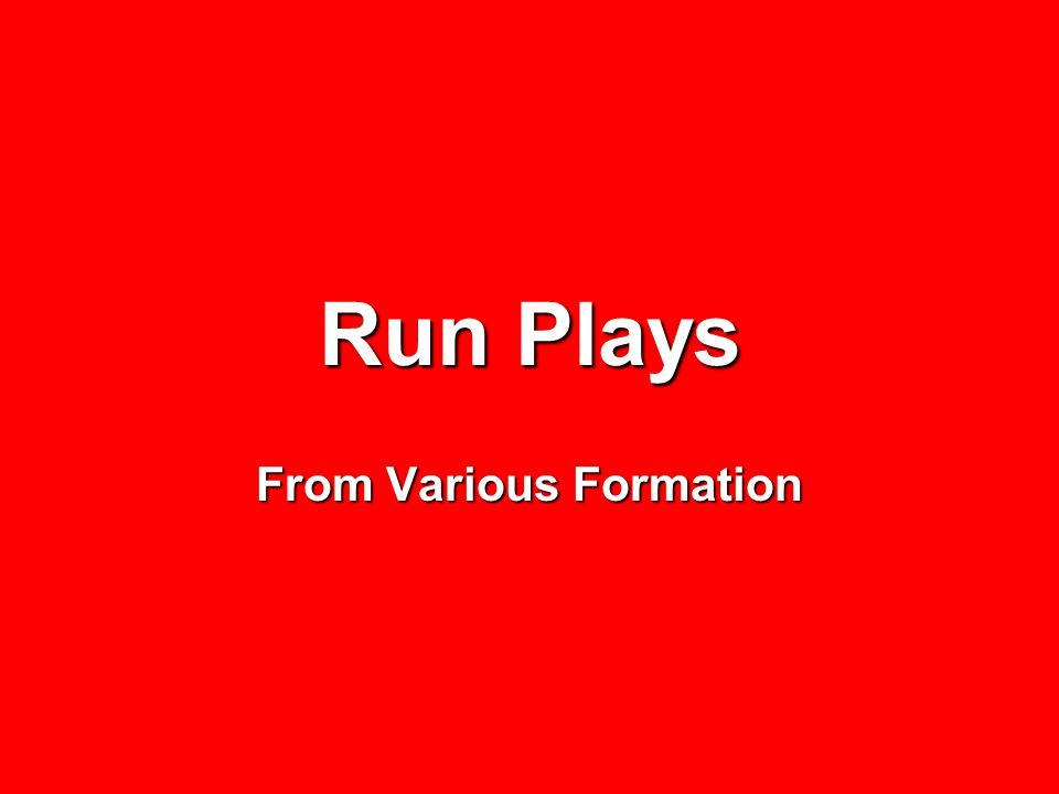 Run Plays From Various Formation