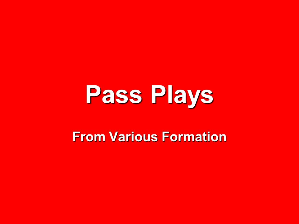 Pass Plays From Various Formation