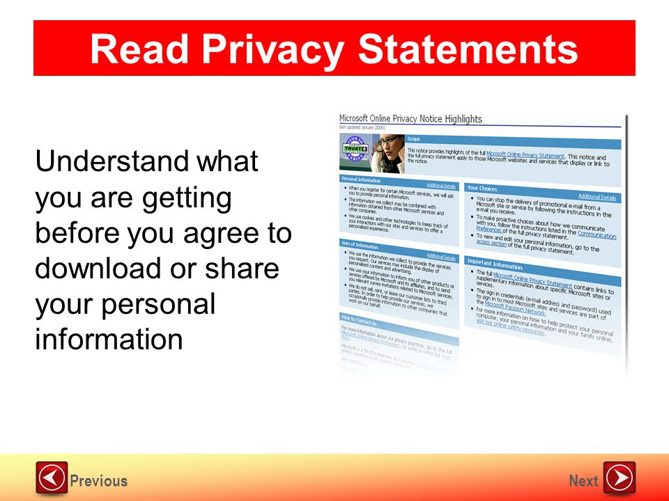 NextPrevious Read Privacy Statements Understand what you are getting before you agree to download or share your personal information