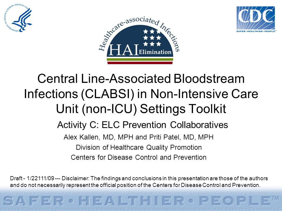 Central Line-Associated Bloodstream Infections (CLABSI) in Non-Intensive Care Unit (non-ICU) Settings Toolkit Activity C: ELC Prevention Collaborative