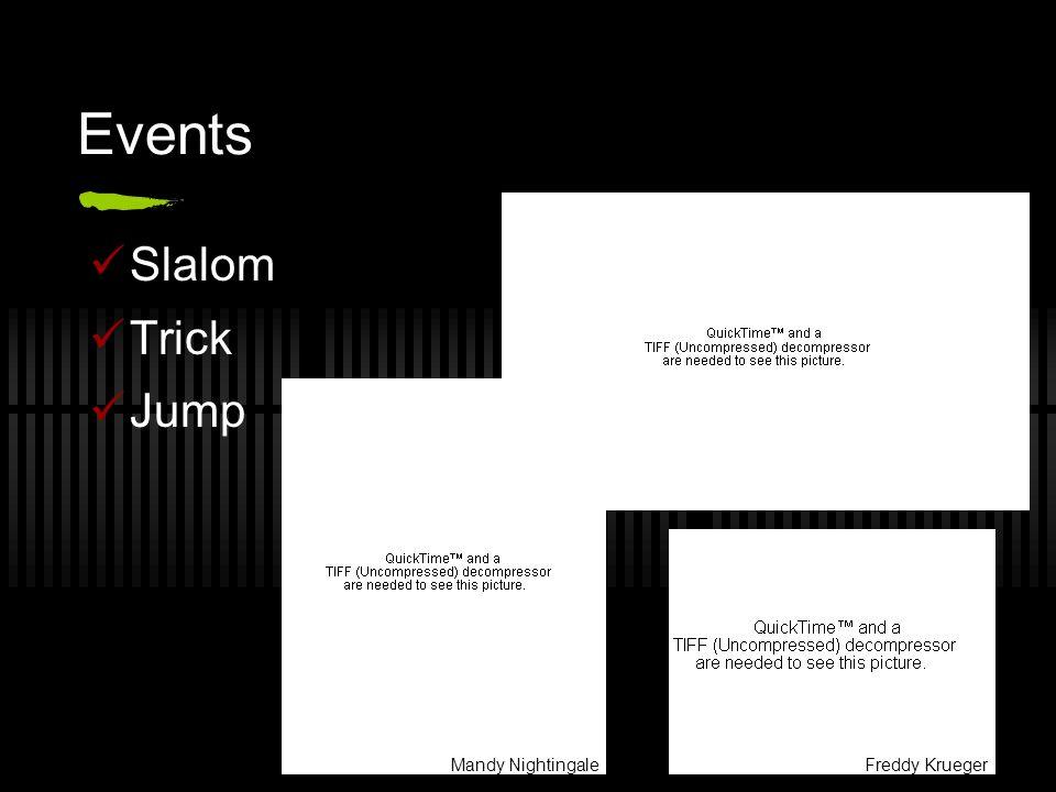 Events Slalom Trick Jump Freddy KruegerMandy Nightingale