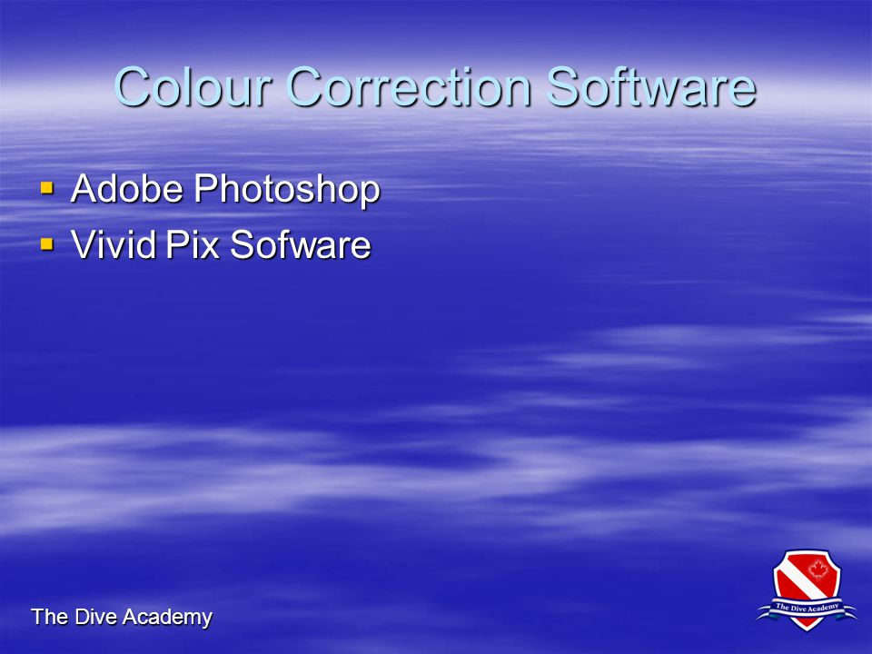 The Dive Academy Colour Correction Software  Adobe Photoshop  Vivid Pix Sofware
