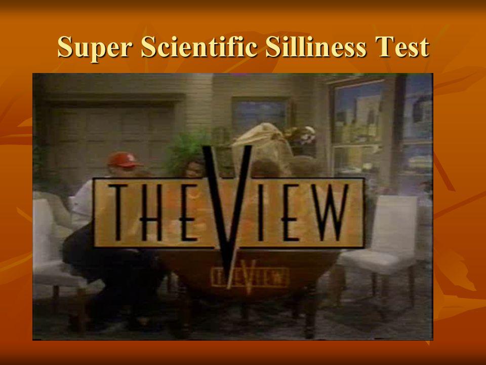 Super Scientific Silliness Test