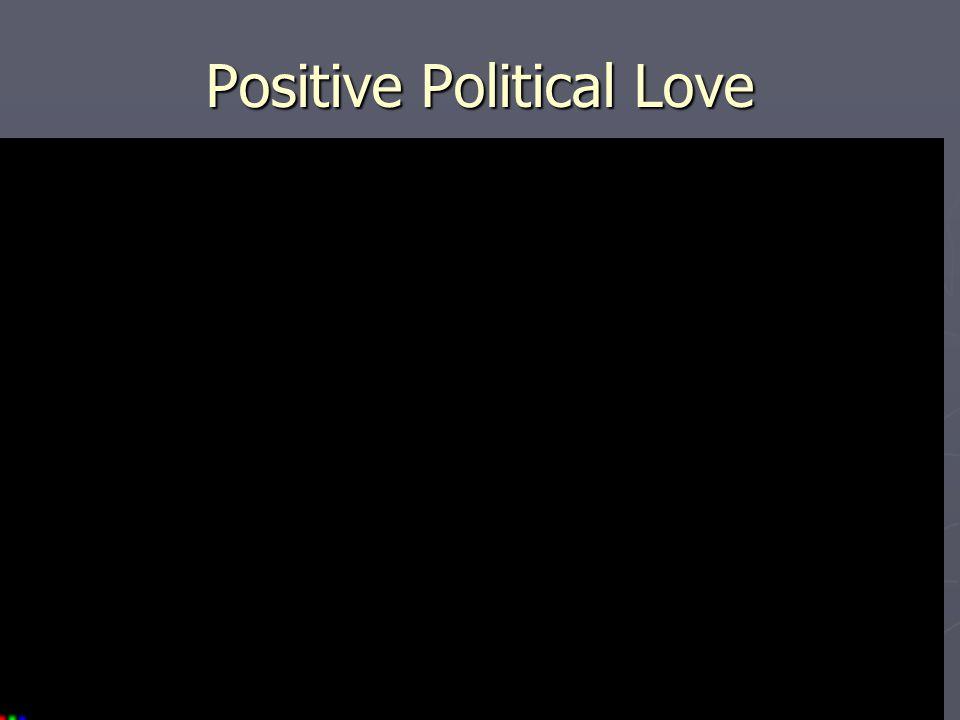 Positive Political Love