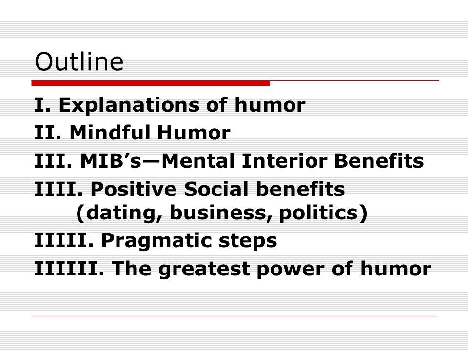 Outline I. Explanations of humor II. Mindful Humor III.