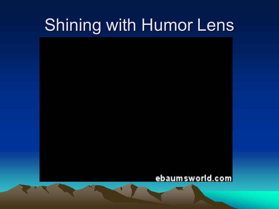 Shining with Humor Lens
