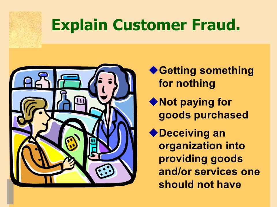 Explain Customer Fraud.