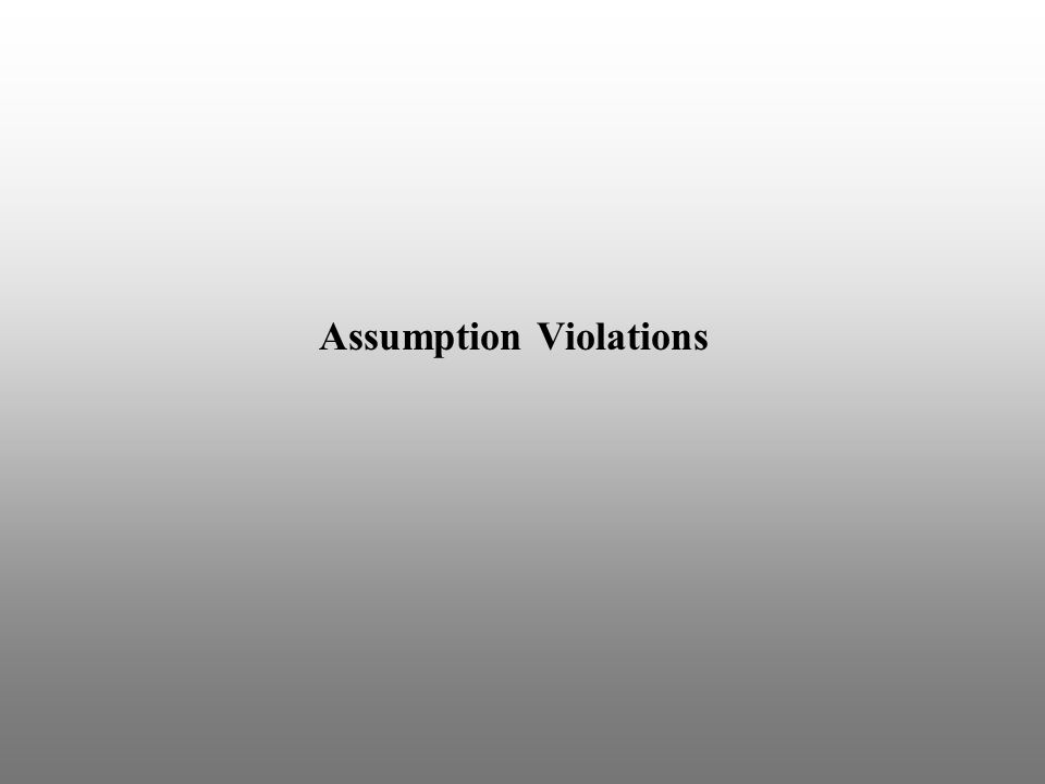 Assumption Violations