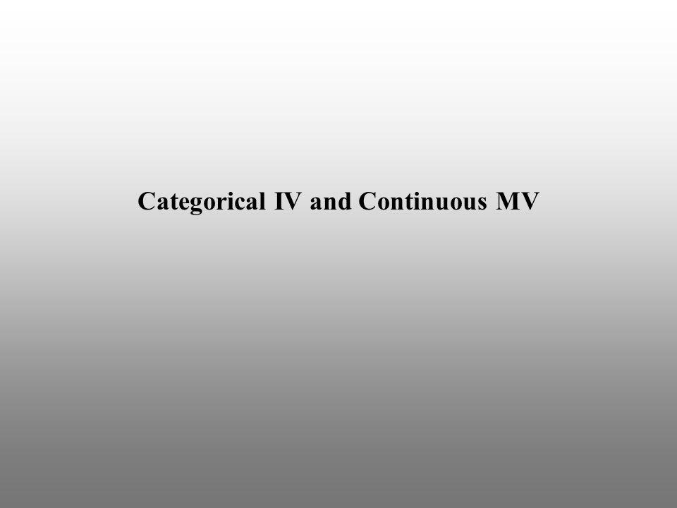 Categorical IV and Continuous MV