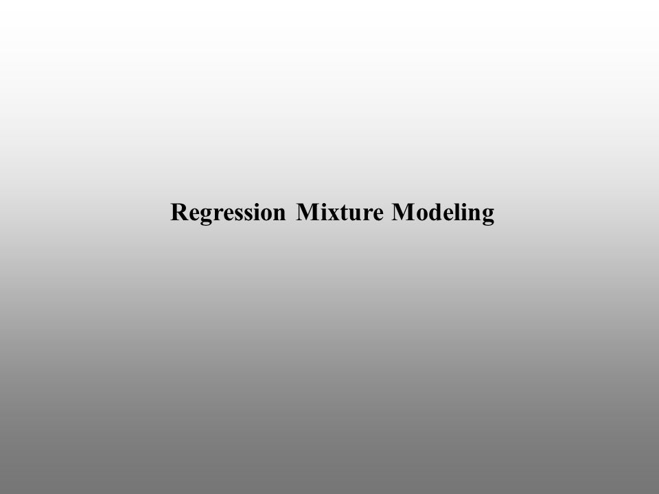 Regression Mixture Modeling