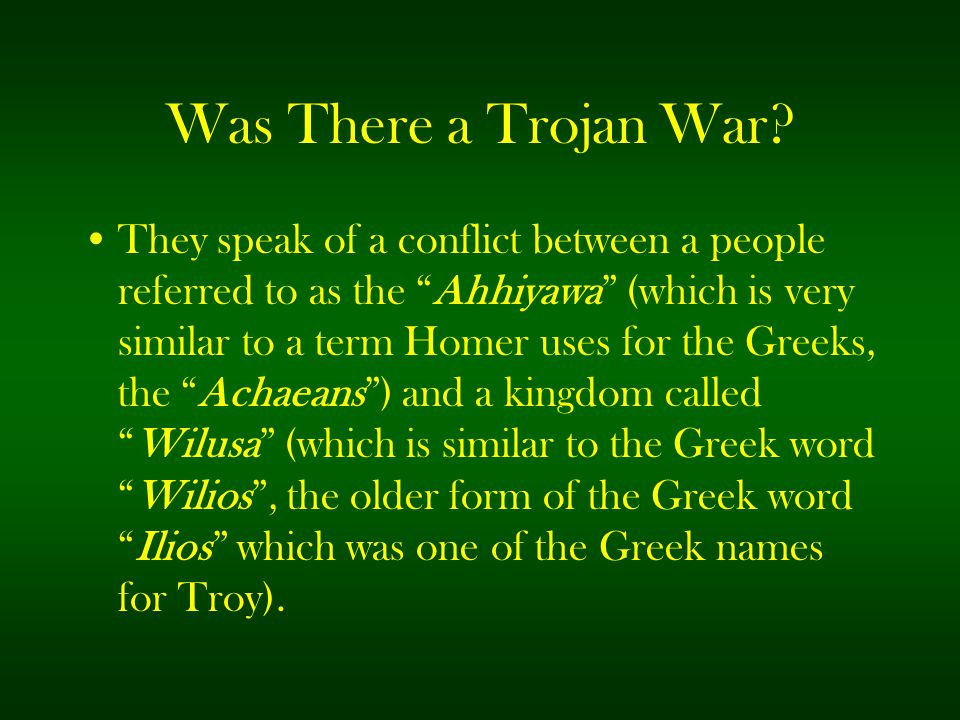 """Was There a Trojan War? They speak of a conflict between a people referred to as the """"Ahhiyawa"""" (which is very similar to a term Homer uses for the Gr"""