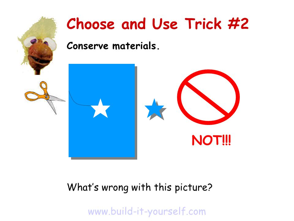 Conserve materials. What's wrong with this picture.