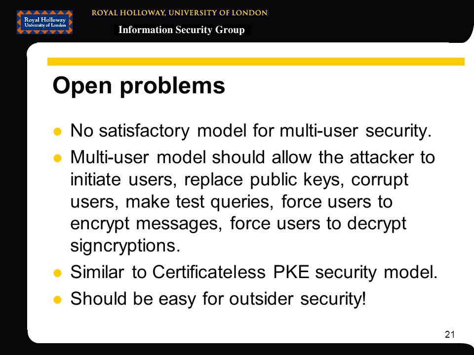 21 Open problems No satisfactory model for multi-user security.
