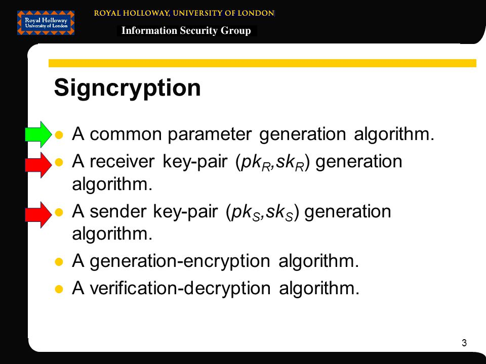 3 Signcryption A common parameter generation algorithm.