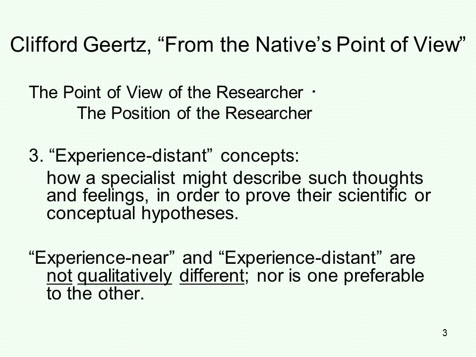 "3 The Point of View of the Researcher ・ The Position of the Researcher 3. ""Experience-distant"" concepts: how a specialist might describe such thoughts"