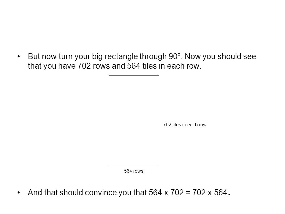 But now turn your big rectangle through 90º.
