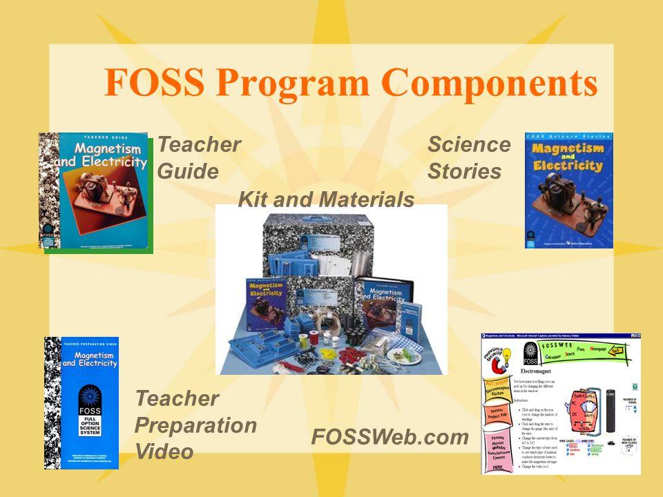 FOSS Program Components Teacher Guide Science Stories Kit and Materials Teacher Preparation Video FOSSWeb.com