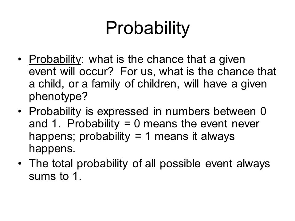 Probability Probability: what is the chance that a given event will occur.