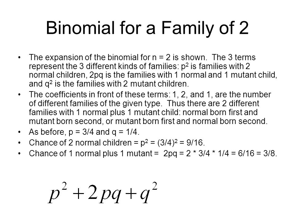 Binomial for a Family of 2 The expansion of the binomial for n = 2 is shown.