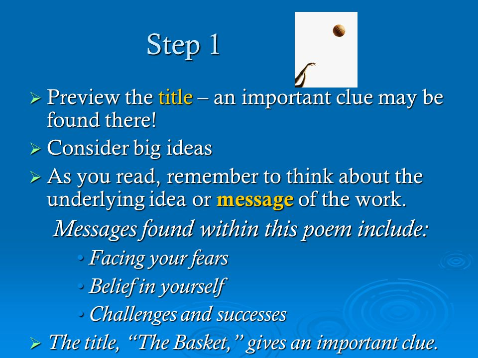 Step 1  Preview the title – an important clue may be found there!  Consider big ideas  As you read, remember to think about the underlying idea or