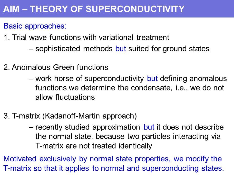 AIM – THEORY OF SUPERCONDUCTIVITY 1.