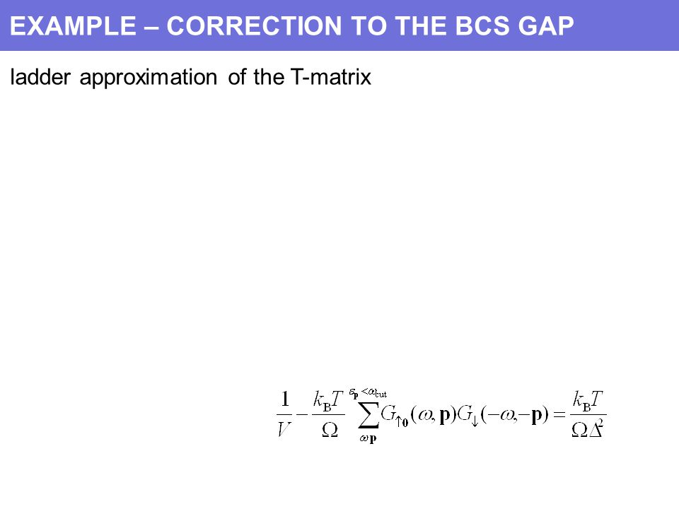 EXAMPLE – CORRECTION TO THE BCS GAP ladder approximation of the T-matrix