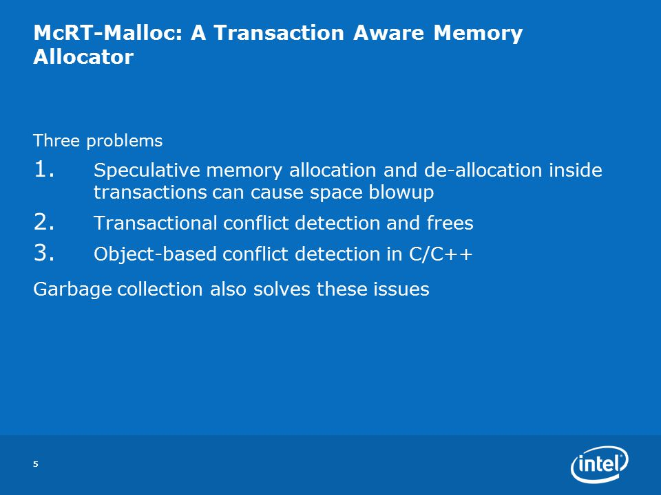 5 McRT-Malloc: A Transaction Aware Memory Allocator Three problems 1.
