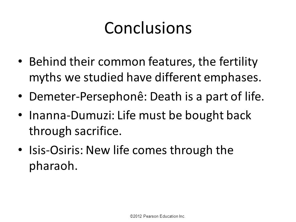 Conclusions Behind their common features, the fertility myths we studied have different emphases.