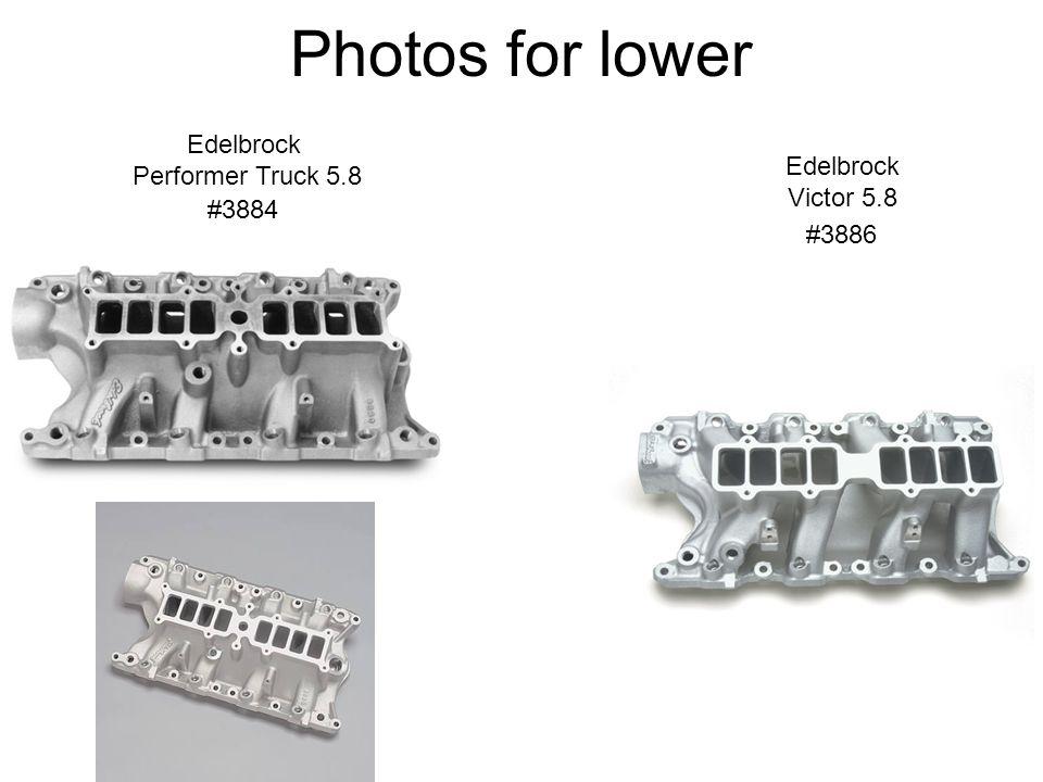 Photos for lower Edelbrock Performer Truck 5.8 Edelbrock Victor 5.8 #3884 #3886