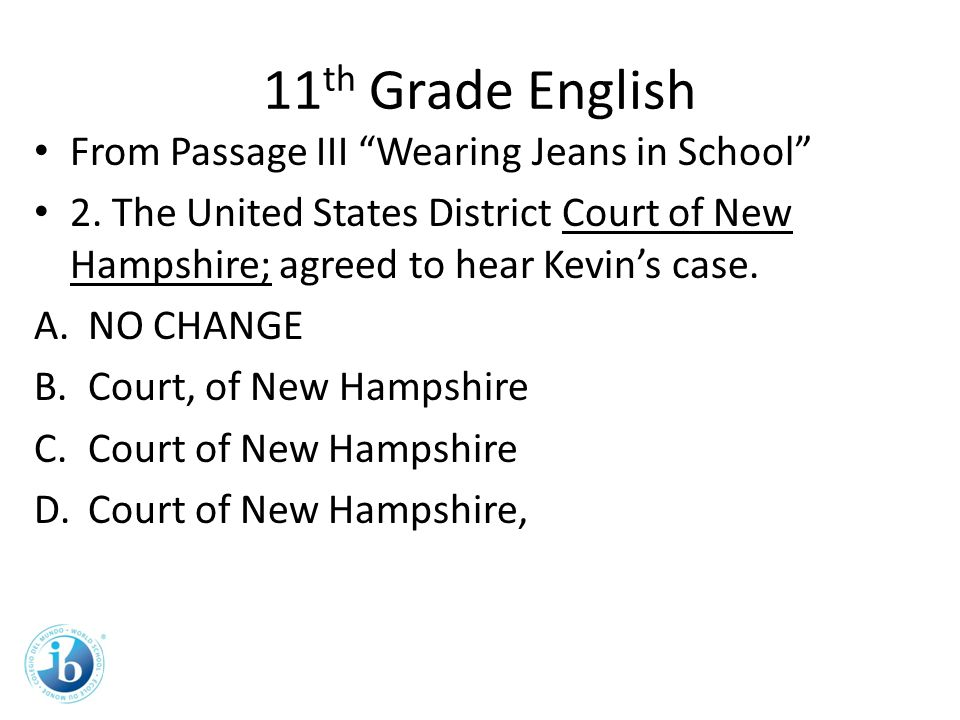 11 th Grade English From Passage III Wearing Jeans in School 2.