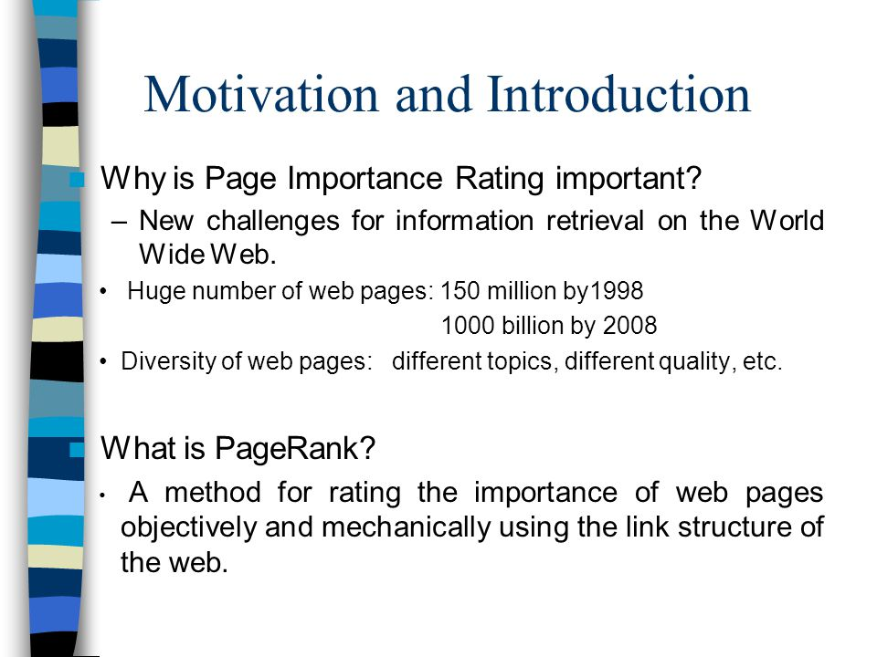 Motivation and Introduction Why is Page Importance Rating important.