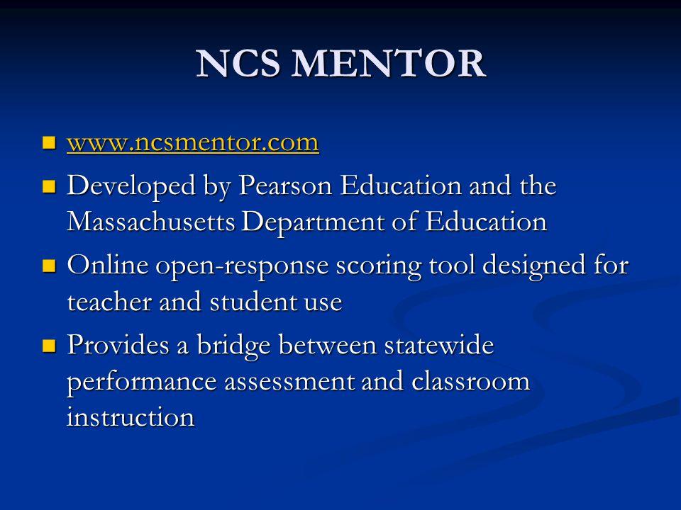 NCS MENTOR w w wwww wwww.... nnnn cccc ssss mmmm eeee nnnn tttt oooo rrrr.... cccc oooo mmmm Developed by Pearson Education and the Massachusetts Depa