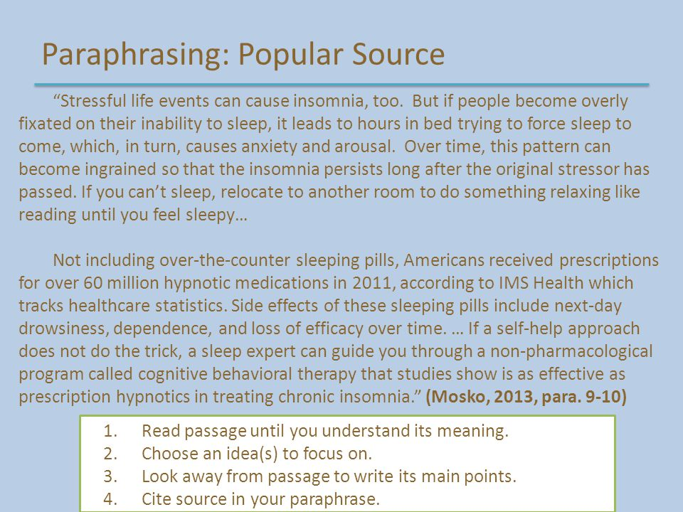 "Paraphrasing: Popular Source ""Stressful life events can cause insomnia, too. But if people become overly fixated on their inability to sleep, it leads"